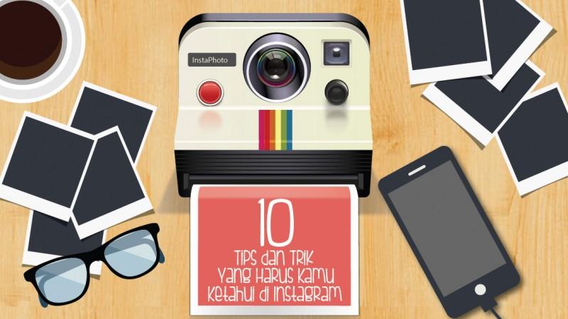 10 Tips dan Trik yang Harus Kamu Ketahui di Instagram