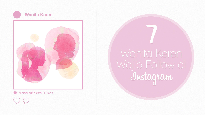 7 wanita keren wajib follow instagram