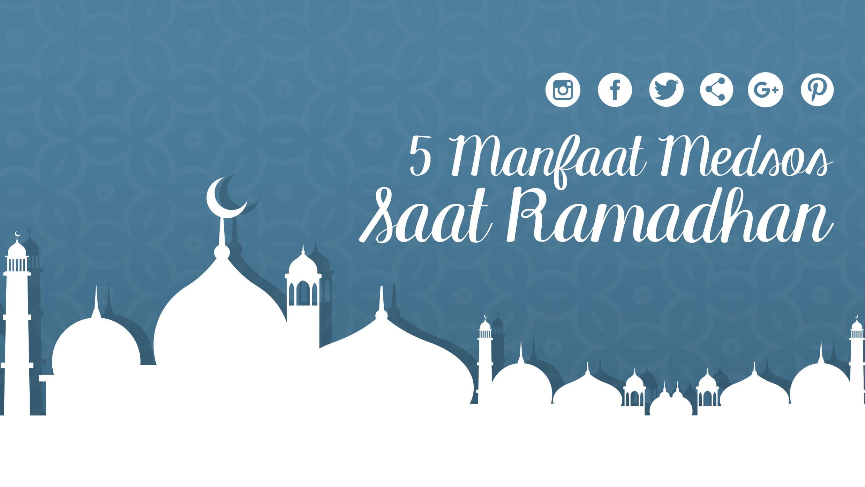 5 manfaat medsos saat ramadhan politwika