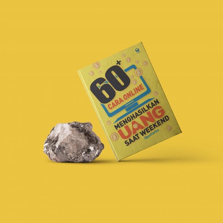 Buku 60+ Cara Online Menghasilkan Uang Saat Weekend